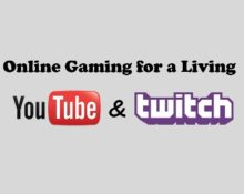 Online Gaming on You Tube & Twitch for a Living!