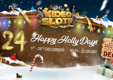 Videoslots – 24 Happy Holly Days | Final Week!